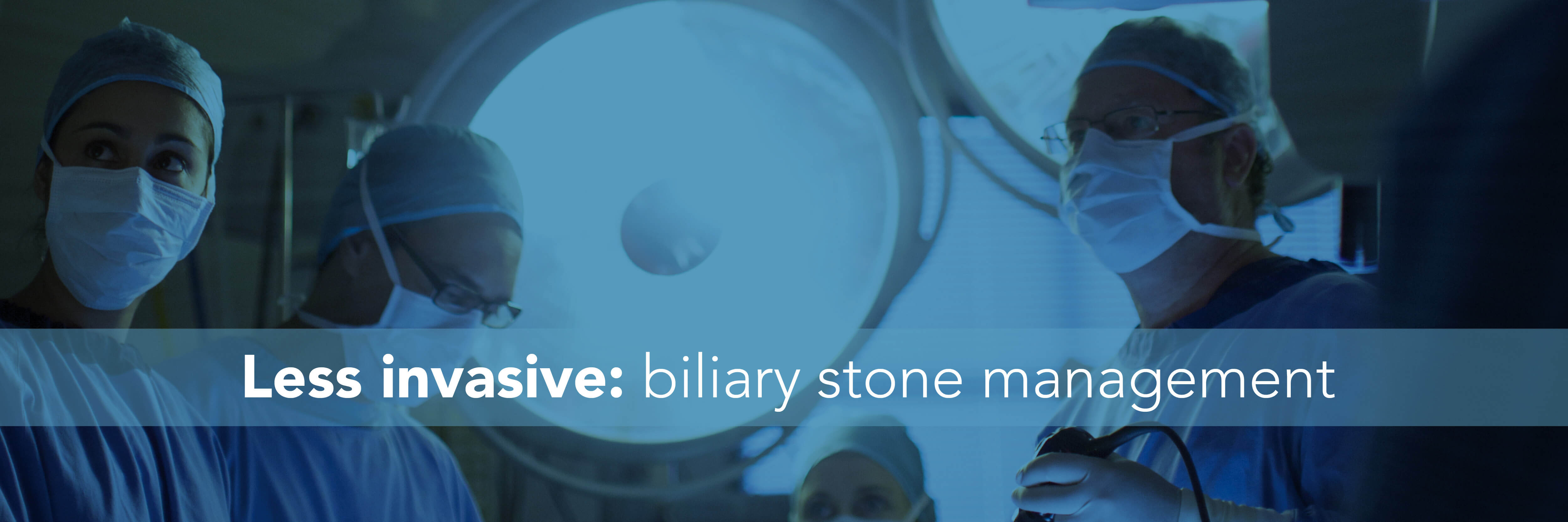 Less invasive: biliary stone management