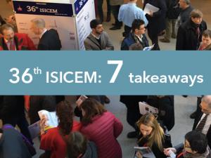 36th ISICEM: 7 takeaways